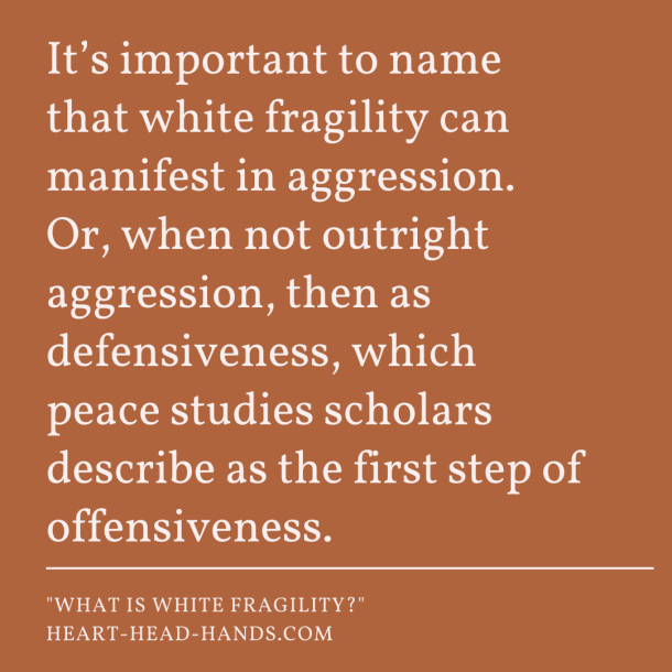 """Against a dark orange background appears the following quote: """"It's important to name that white fragility can manifest in aggression. Or, when not outright aggression, then as defensiveness, which peace studies scholars describe as the first step of offensiveness."""""""