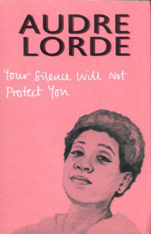 This book cover for Your Silence Will Not Protect You, an essay collection of Audre Lorde's work (published posthumously), is pink with Lorde's name and the title/quote appearing along with her image.