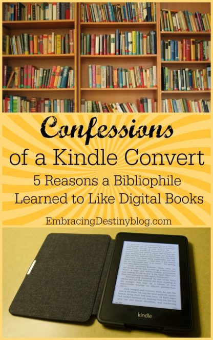 Confessions of a Kindle Convert: 5 Reasons a Bibliophile Learned to Like Digital Books at heartandsoulhomeschooling.com