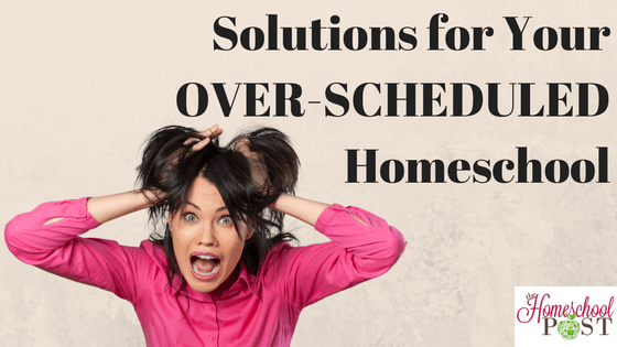 Weve So Overscheduled Our Kids That >> Solutions For Your Over Scheduled Homeschool Heart And Soul