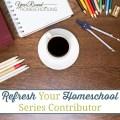 Refresh your Homeschool Series