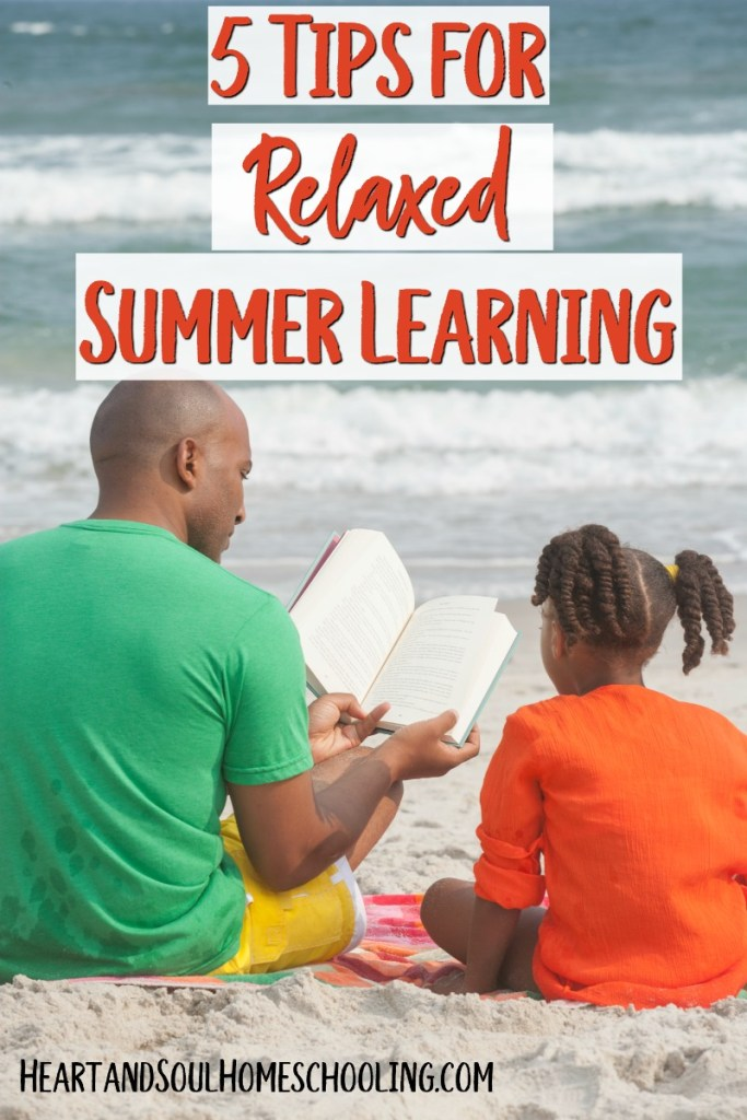 Tips for relaxed summer learning in your #homeschool