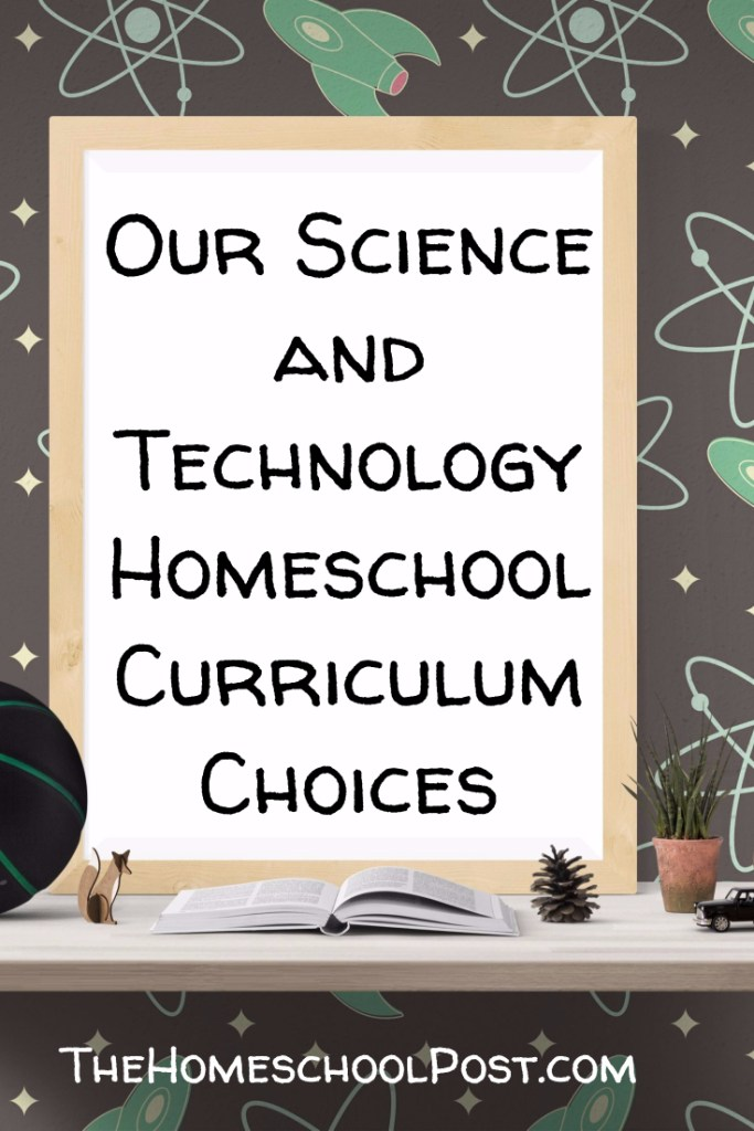 Top picks for science & technology homeschool curriculum | STEM learning | STEM homeschool resources