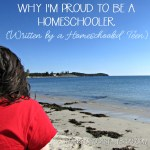 Why I'm Proud to be a Homeschooler {Written by a Homeschooled Teen}