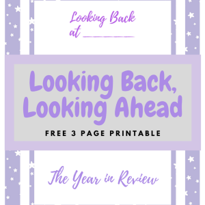 Free printable: Yearly Reflections -- Looking Back, Looking Ahead | goal setting | homeschool portfolio | 3 pages
