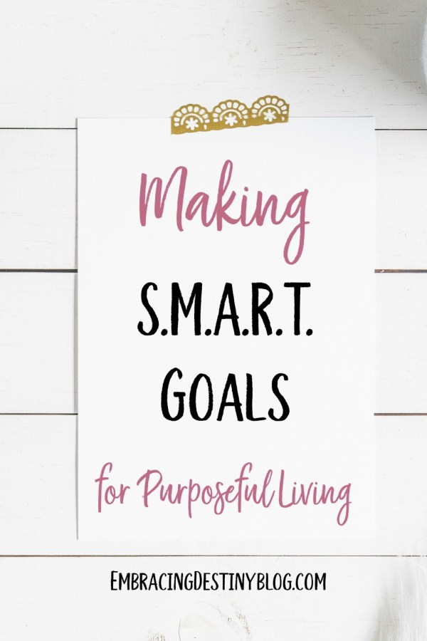 Setting S.M.A.R.T. Goals for Purposeful Living