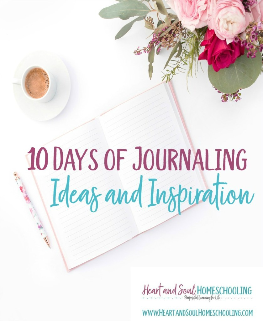 10 days of journaling ideas and inspiration | journaling resources | journal ideas | journals for moms | journaling in your homeschool