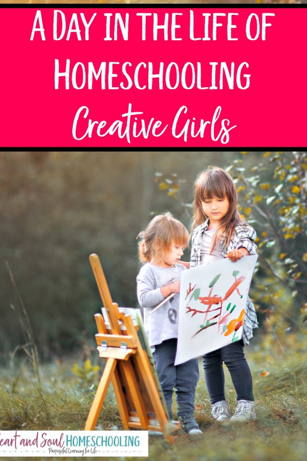 A Day in the Life of Homeschooling Creative Girls