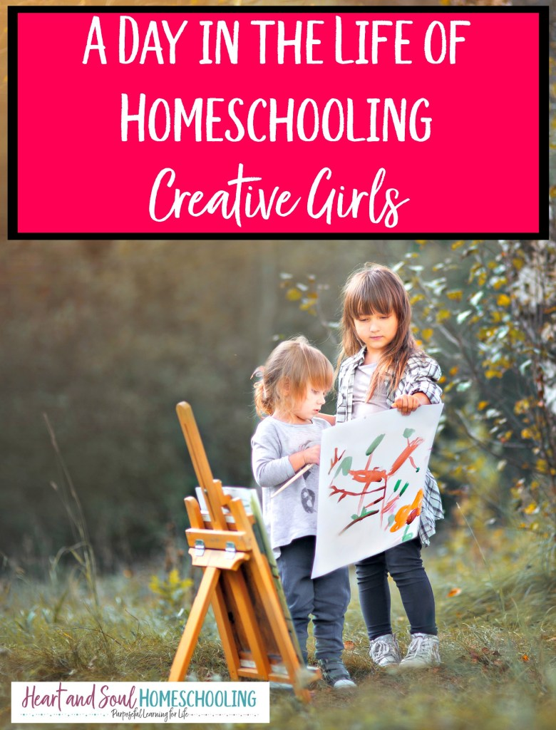 how to homeschooling creatively | homeschooling creative girls