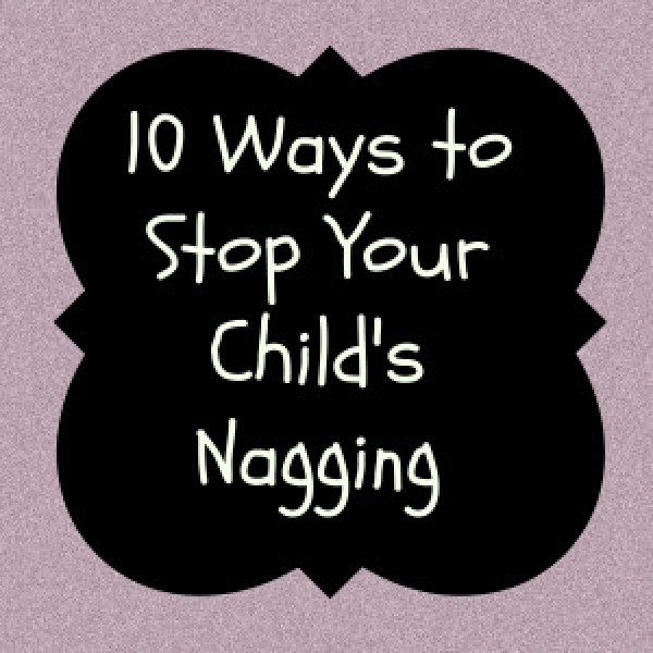 Stop Your Child's Nagging