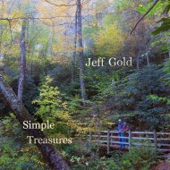 Simple Treasures ~ Soothing Melodies for Relaxation By Jeff Gold