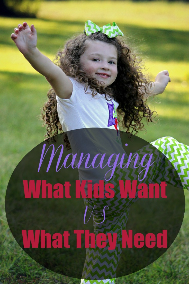How To Manage What Kids Want While Giving What They Need