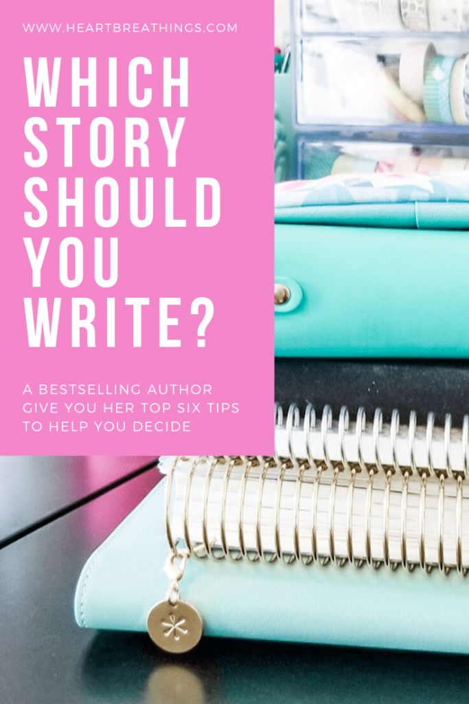 Which story should you write? Six tips for deciding the best story or series idea to write next.