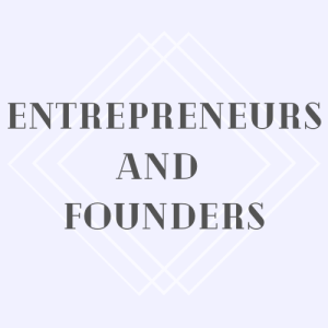 Entrepreneurs & Founders