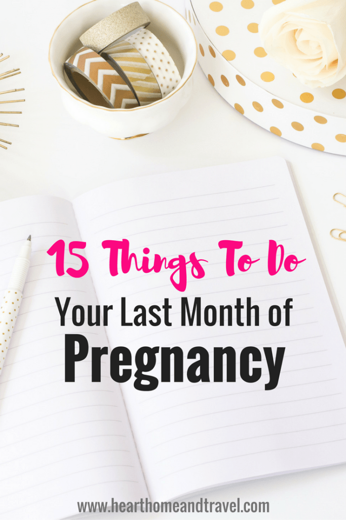 15 Things To Do Your Last Month of Pregnancy