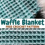 Waffle Blanket Free Crochet Pattern