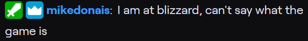 Mike Donais - He is still with Blizzard