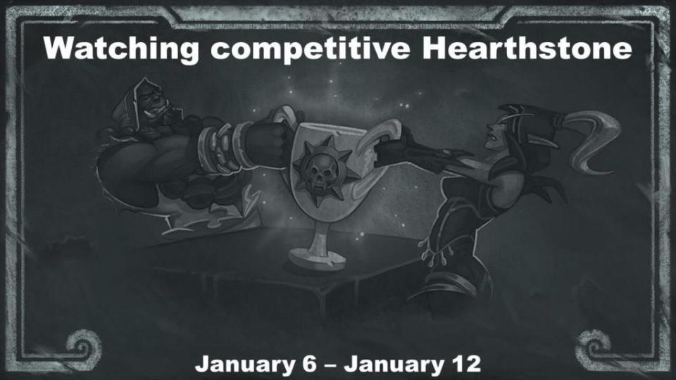 Watching competitive Hearthstone January 6