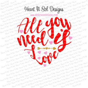 Download All you need is Love - Valentines SVG | Heart N Sol
