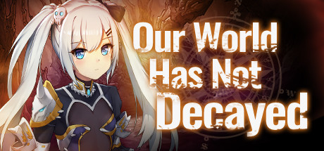 Our world has not decayed Free Download PC Game