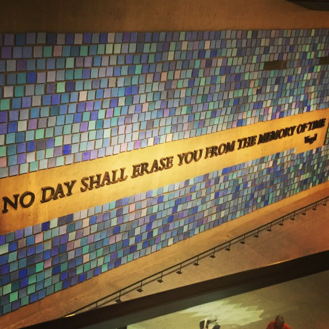 No day shall erase you quote from 9/11 museum