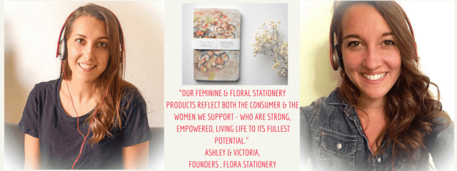 Ashley and Victoria, Founders of Flora Stationery that gives back | HeartStories