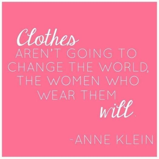 clothes aren't going to change the world, women will | HeartStories