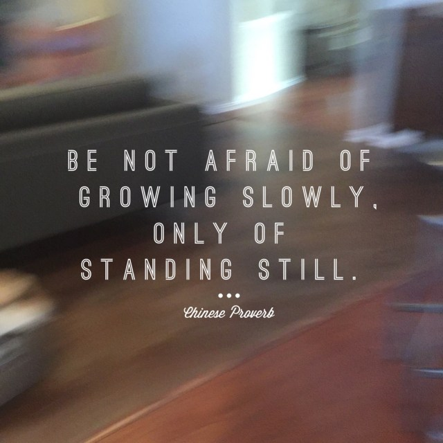 Do not be afraid of growing slowly ~ HeartStories, Crystal Gornto