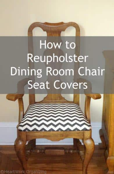 dining chair covers for home m s cushions how to reupholster room seat - sitting pretty   heartwork organizing, tips ...