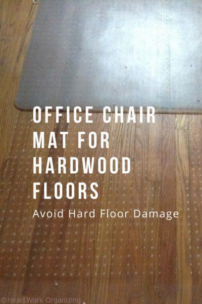 chair mat for hardwood floors wooden church office floors- avoid hard floor damage | heartwork organizing, tips ...