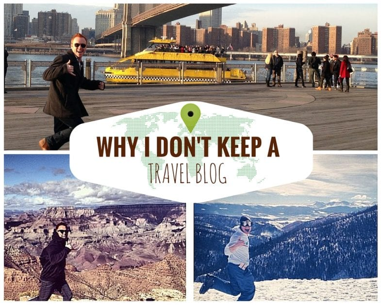 Why I Don't Keep a Travel Blog