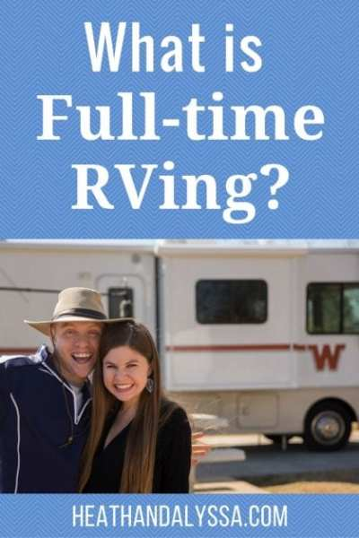 "I tell people that I am a ""full-timer"", fulling expecting them to know what that means. In this post, we will explain what it means to be a full-time RVer."