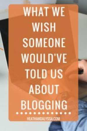 what we wish someone told us about blogging