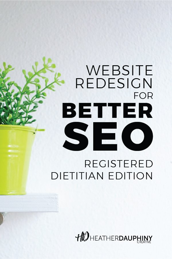 Website Redesign for Better SEO Registered Dietitian Edition - Heather Dauphiny Creative - Pin