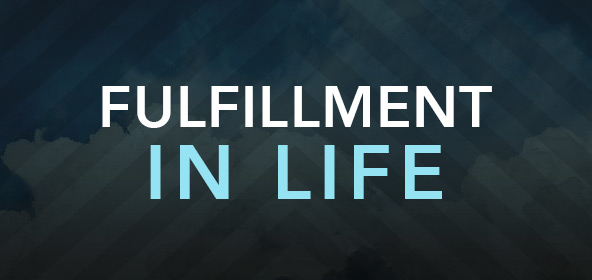 How to find fulfillment in life