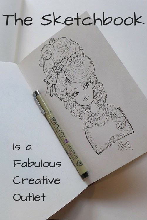 10 Reasons Every Artists Should Keep a Sketchbook; Reason #1 - It's a fabulous Creative Outlet