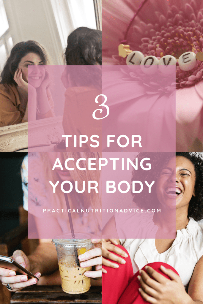 3 Tips for Accepting Your Body. Learn to accept, respect, and appreciate your body. Virtual intuitive eating nutrition coach Heather Lasco Registered Dietitian from Atlanta, Georgia.