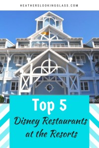Top 5 Walt Disney World Resort Restaurants