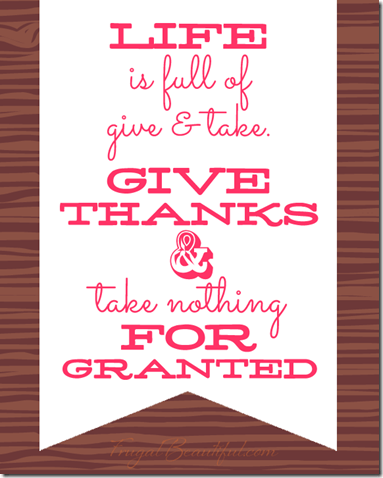 Life-Is-Full-Of-Give-Take-Free-Gratitude-Printables-from-FrugalBeautiful.com_