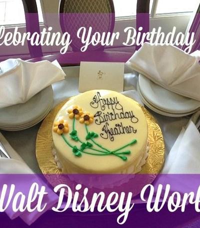 7 Ways to Celebrate Your Birthday in Walt Disney World