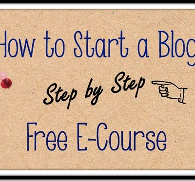 How To Start a Blog: FREE E-Course