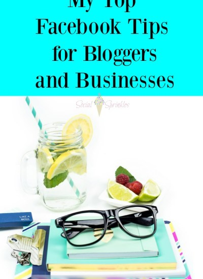My Top Facebook Tips for Bloggers and Businesses