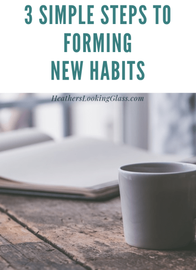 3 Simple Steps to Forming New Habits