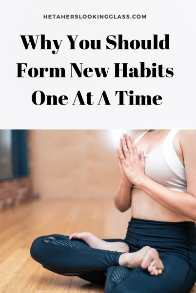 Form Habits One at a Time