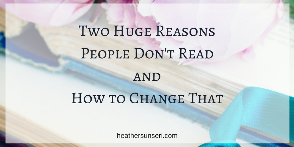 Two Huge Reasons People Don't Read and How to Change That