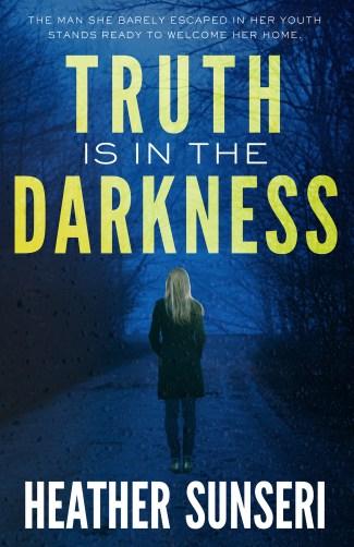truth is in the darkness thriller novel Heather Sunseri Paynes Creek thriller series