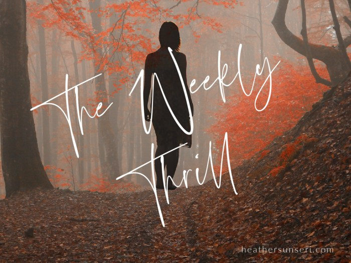 Heather Sunseri The Weekly Thrill weekly newsletter