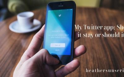 My Twitter app: Should it stay or should it go?