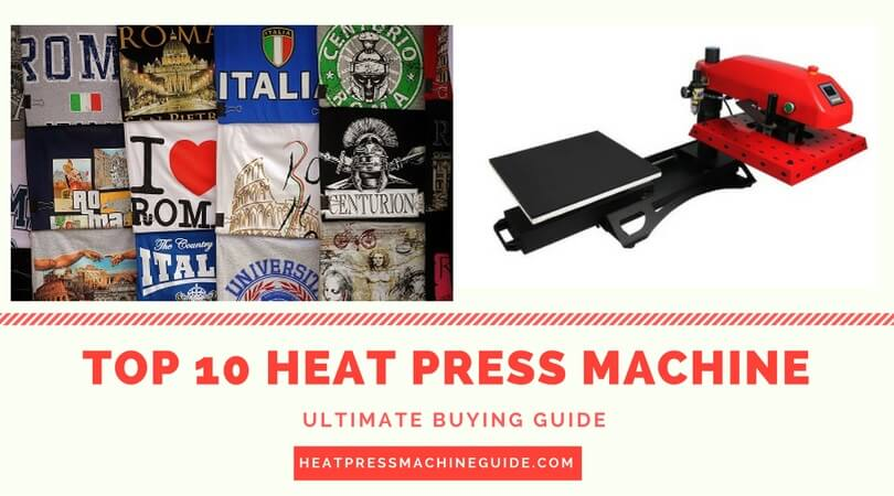 Top 10 heat press machine reviews