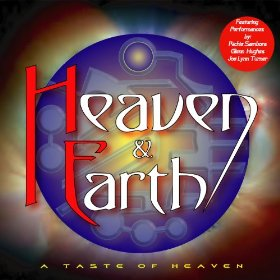 Heaven & Earth - A Taste Of Heaven